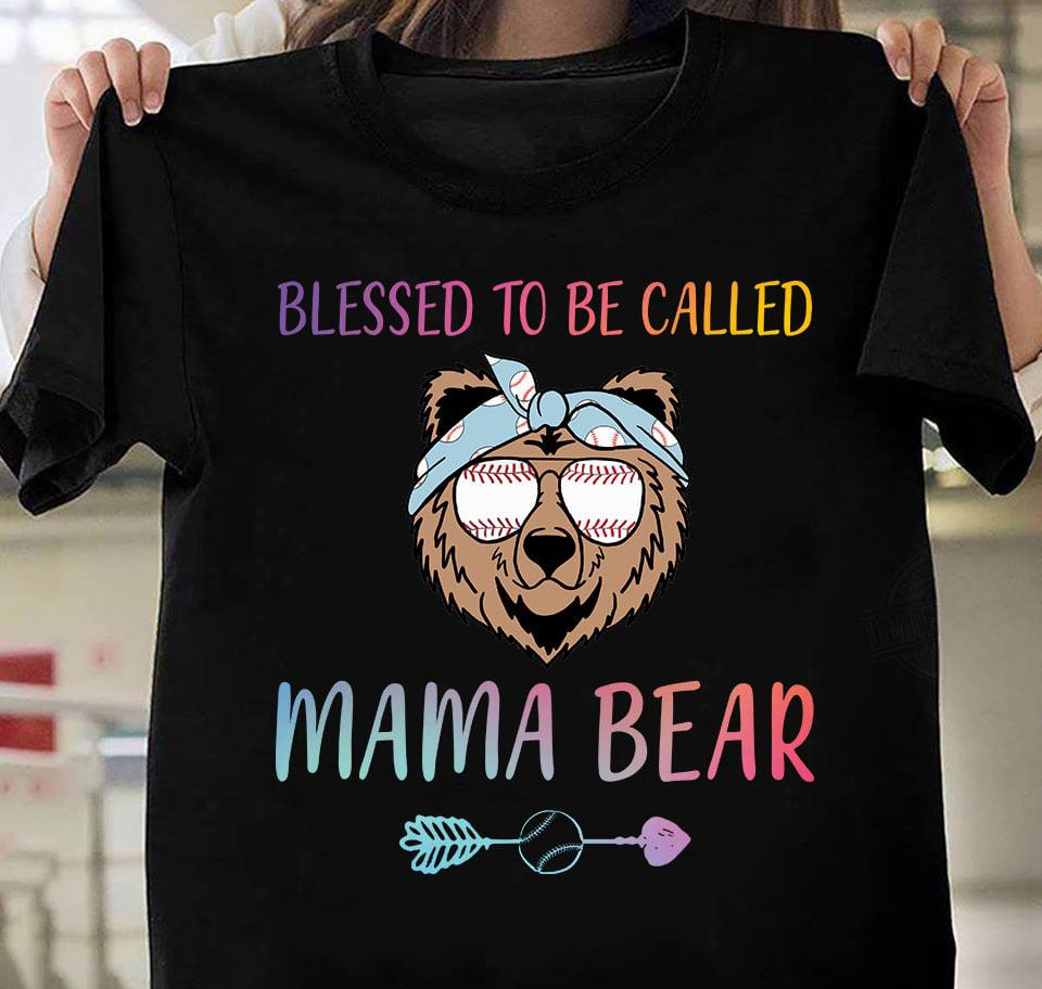 Blessed To Be Called Mama Bear Shirt